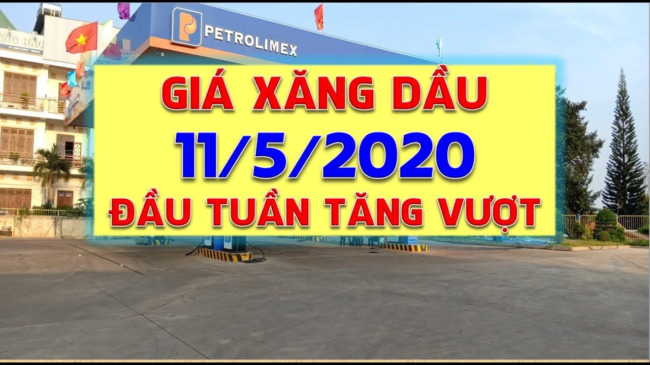 Giá xăng dầu mới nhất hôm nay ngày 11/5/2020:Tăng vượt trội ngay phiên giao dịch đầu tuần