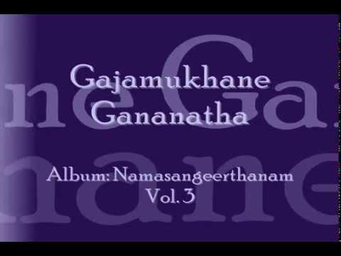 Gajamukhane Gananatha - Namasankeerthan by Manjapra Mohan