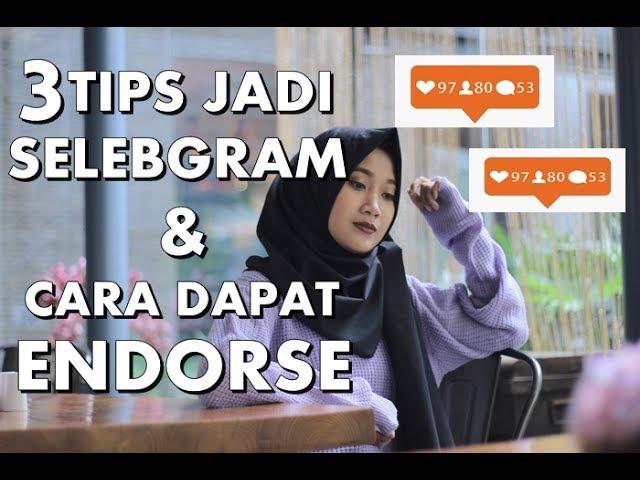 Tips Jadi Selebgram Dan Cara Dapat Endorse Ampuh Banget 100 Youtube