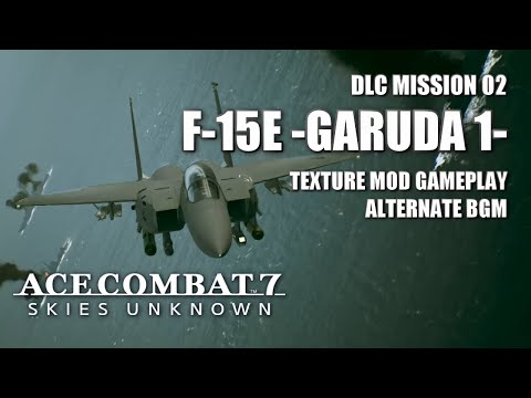 F-15E -Garuda 1- Vs. Anchorhead Raid (feat. Ace Combat 6 OST) - Ace Combat 7: Skies Unknown DLC