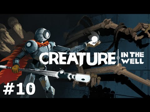 Creature in the well pt 10 |