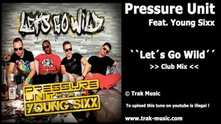 Pressure Unit Feat. Young Sixx  - Let