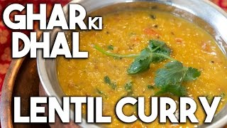 Ghar ki DHAL - Homestyle LENTIL curry