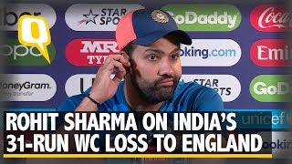 Rohit Sharma on India's Loss to England at ICC World Cup 2019 | The Quint