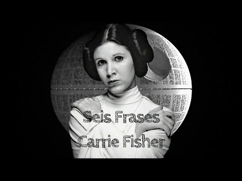 Seis Frases De Carrie Fisher