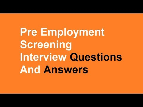 Pre Employment Screening Interview Questions And Answers - YouTube