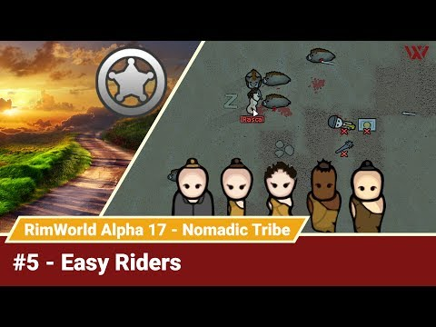 """Rimworld Nomadic Tribe #5 """"Easy Riders"""" No-Pause Challenge! Alpha 17 Gameplay Let's Play"""