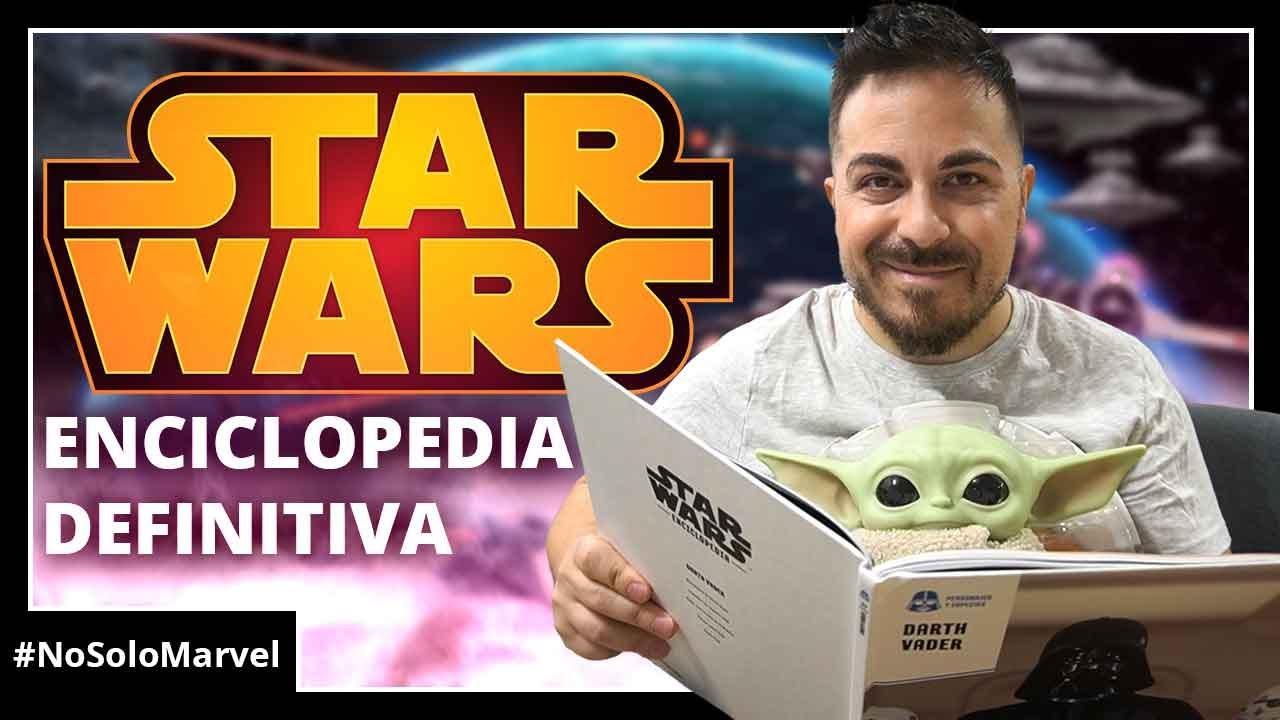 STAR WARS: La mejor ENCICLOPEDIA actualizada. ¡A Baby Yoda le encanta! #NoSoloMarvel