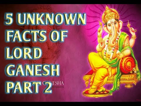5 Unknown facts of Lord Ganesh (PART 2)