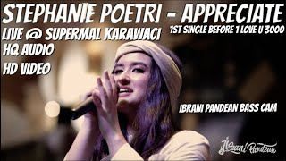 STEPHANIE POETRI - APPRECIATE (LIVE @ SUPERMALL KARAWACI) - IBRANI PANDEAN BASS CAM (HQ AUDIO)