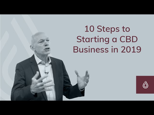 10 Steps to Starting a CBD Business in 2019