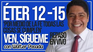 VEN, SÍGUEME con WALTER POSADA - REPASO EN VIVO - ÉTER 12-15