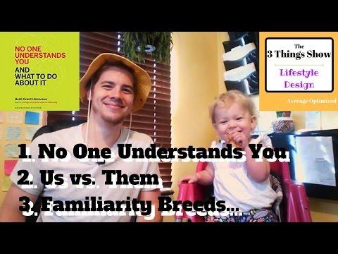 No One Understands You by Heidi Grant Halvorson - 3 Big Ideas