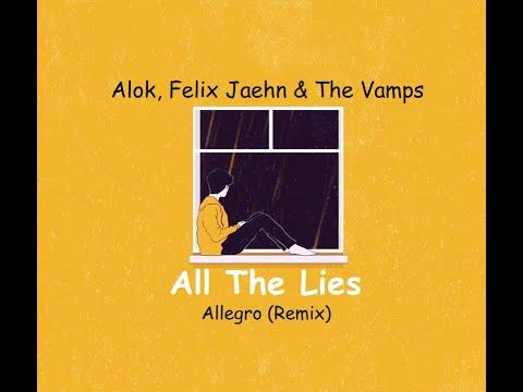 Alok Felix Jaehn & The Vamps - All The Lies Alisson Ferrarezi Remix