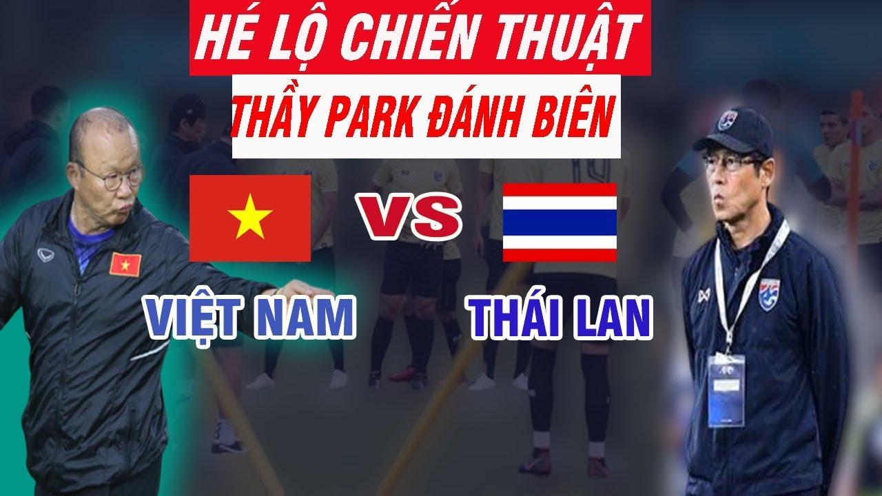 Hé Lộ Chiến Thuật Trận Việt Nam vs Thái Lan Ngày 19/11 Thầy Park Đánh Biên