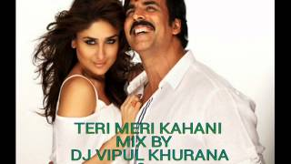 TERI MERI KAHANI MIX BY   DJ VIPUL KHURANA & DJ HARSH ALLAHBADI