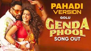 Badshah - Genda Phool   Pahadi version - Golu   JacquelineFernandez   Payal Dev