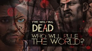 The Walking Dead || Who Will Rule the World?