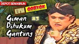 "Download KIRUN "" GIMAN DIHUKUM GANTUNG "" BAGIAN 3"