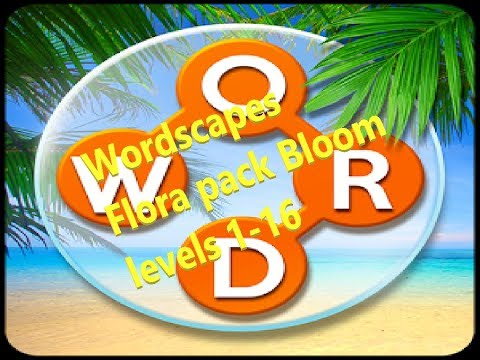 My Wordscapes Stream Flora pack Bloom levels 1-16