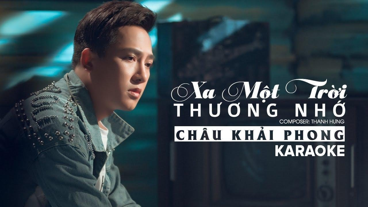 Karaoke Xa Một Trời Thương Nhớ | Châu Khải Phong | Beat Chuẩn Tone Nam