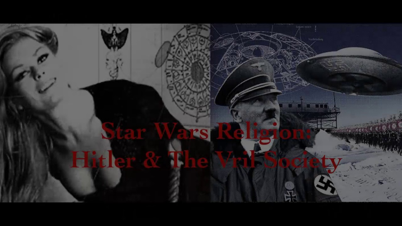 VRIL, Hitler and Star Wars Religion
