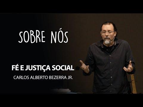 Carlos Bezerra Jr. - Fé E Justiça Social
