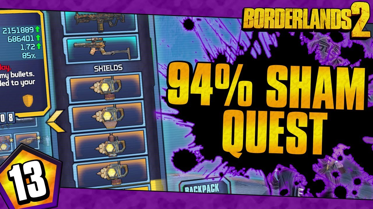Borderlands 2 | Quest For The 94% Sham | Day #13