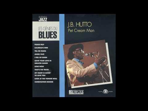 J.B.HUTTO (Blackville, S. Carolina, U.S.A) - Leave Your Love In Greater Hands