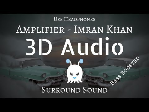Amplifier - Imran Khan | 3D Audio | Bass Boosted | Surround Sound | Use Headphones 👾