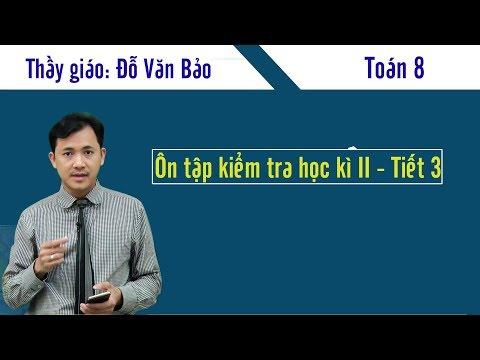 Ôn tập học kỳ 2 - môn Toán 8 - Thầy giáo Đỗ Văn Bảo