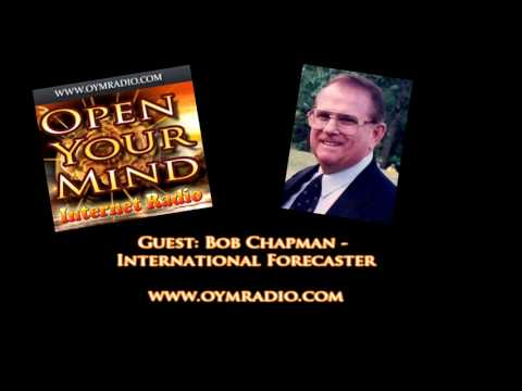 Bob Chapman - International Forecaster  - Two Interviews from 2011