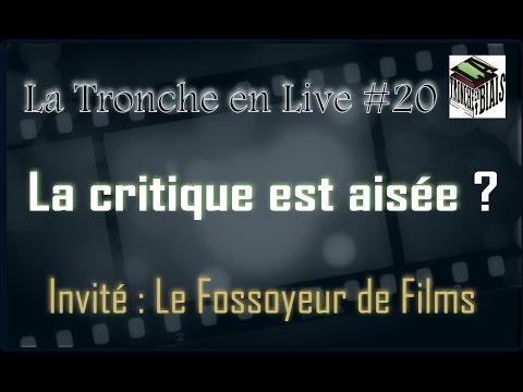 La critique est aisée -  Tronche en Live #20  (Fossoyeur de films)
