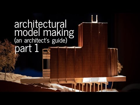 architectural-model-making-tips-+-tricks---an-architect's-guide-(part-1)