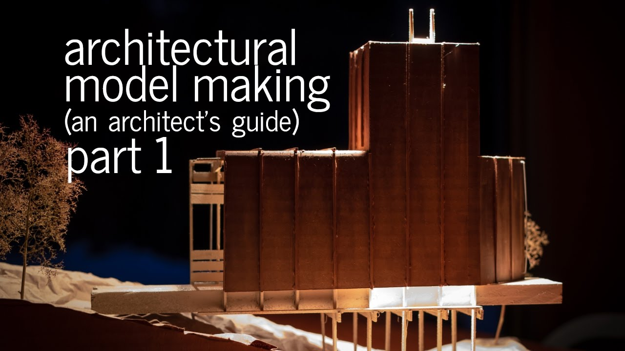 Architectural Model Making Tips + Tricks