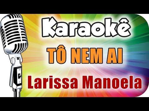 🎤 Karaokê - Larissa Manoela - Tô Nem Ai
