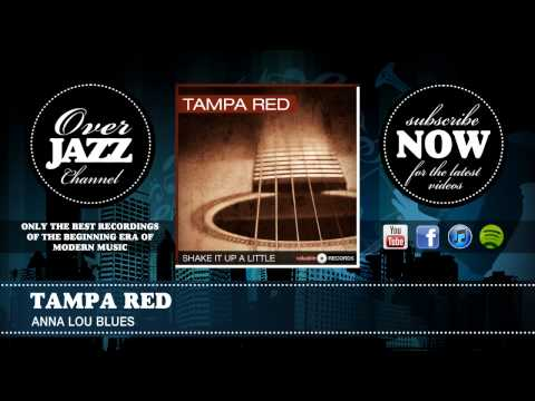 Tampa Red - Anna Lou Blues (1940)