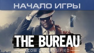 ▶ The Bureau: XCOM Declassified - Начало игры