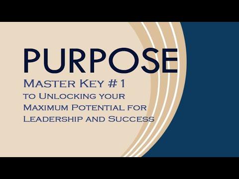 Master Keys to Maximized Leadership & Success - #1 PURPOSE
