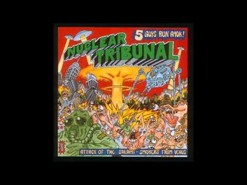 Nuclear Tribunal  Attack of the SalamiSmokers from Venus 1998 Full Album HQ Thrash/Grind