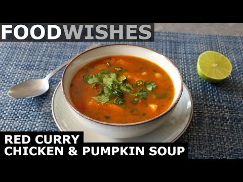 Red Curry Chicken Pumpkin Soup - Food Wishes