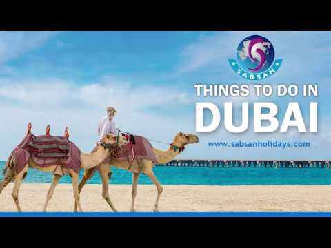 Things To Do in Dubai 2019 | Dubai Holiday Packages | Sabsan Holidays