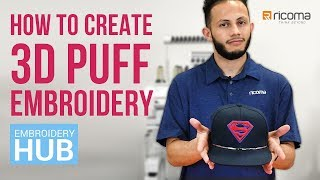 Embroidery Hub Ep. 10: 3D Embroidery |  How To Do Puff Embroidery On Hats Tutorial