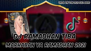 DJ RAMADHAN TIBA 2021 PALING ENAK SEDUNIA FULL BASS REMIX