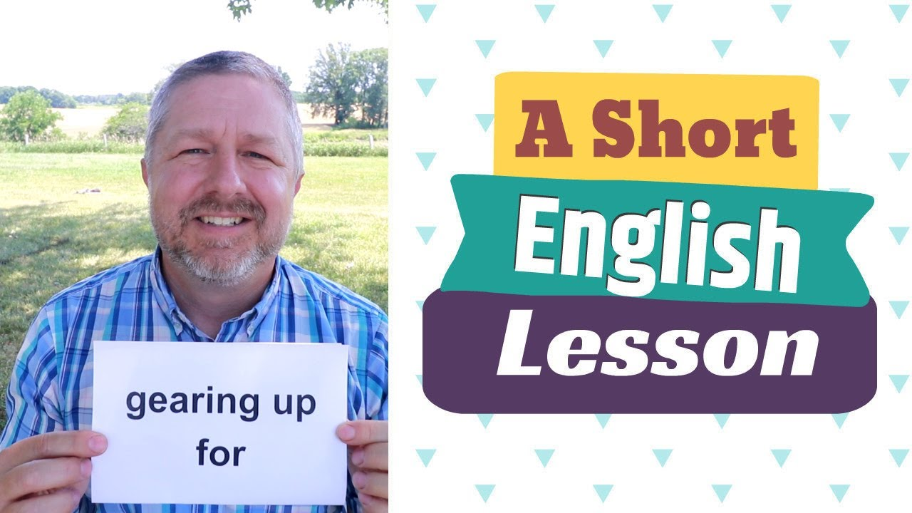 Learn the English Phrases GEARING UP FOR and HIGH GEAR - A Short English Lesson with Subtitles