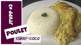 [JTVPP #2] Poulet curry-coco