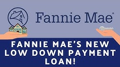 Fannie Mae's New Low Down Payment Loan