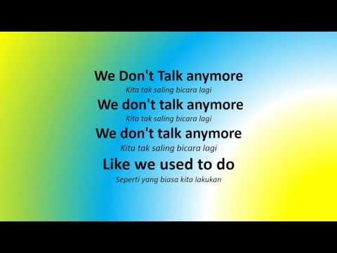 Lirik Lagu We Don't Talk Anymore Dan Terjemahannya