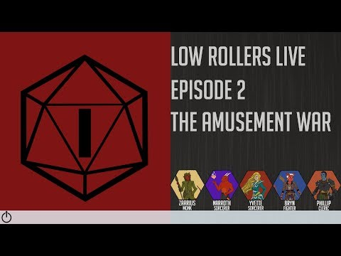 Low Rollers Live - Episode 2 - The Amusement War