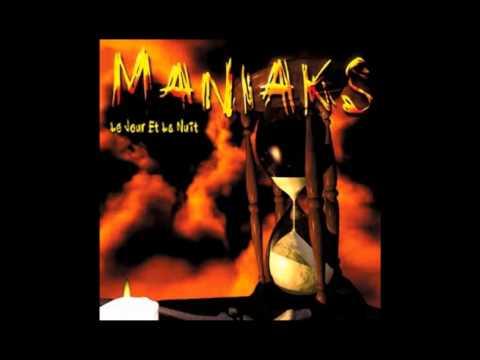 Maniaks - Le